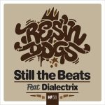 Resin Dogs - Still The Beats feat. Dialectrix (Slynk Remix)