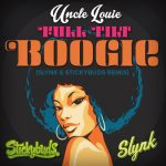 Uncle Louie - Full Tilt Boogie (Slynk & Stickybuds Remix)